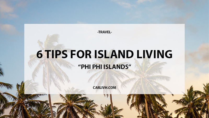 6-tips-for-island-living